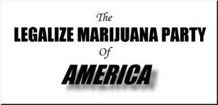 THE LEGALIZE MARIJUANA PARTY OF AMERICA